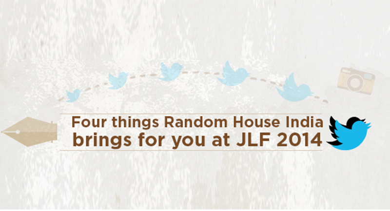 Four things Random House India brings for you at JLF 2014