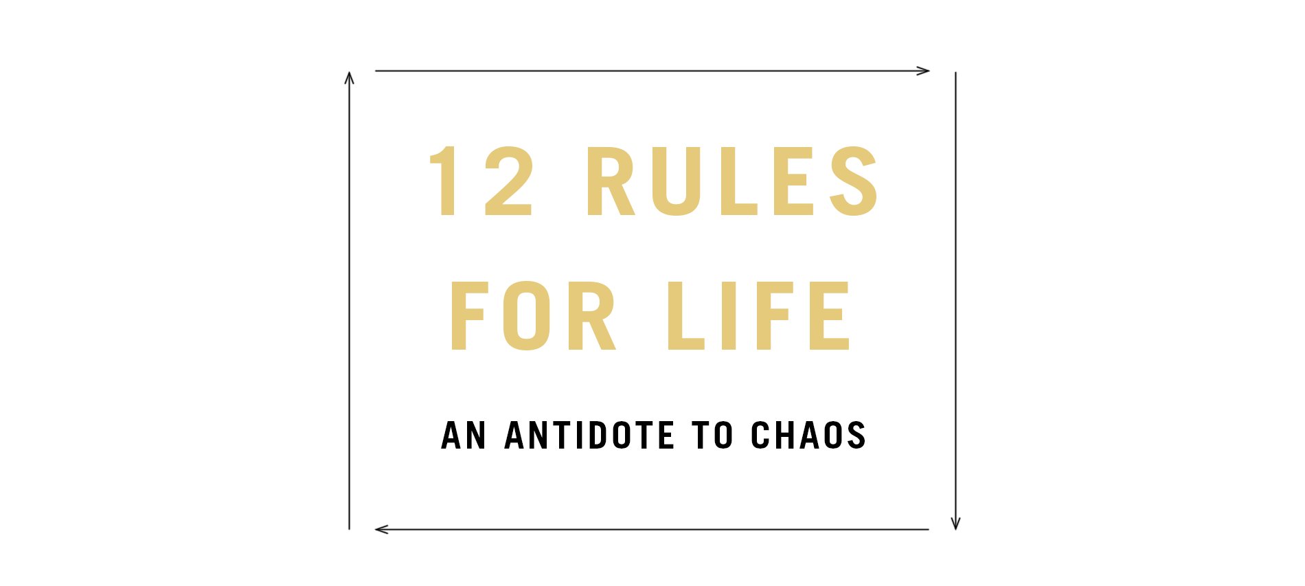 12 Rules For Life by Jordan B. Peterson – An Excerpt