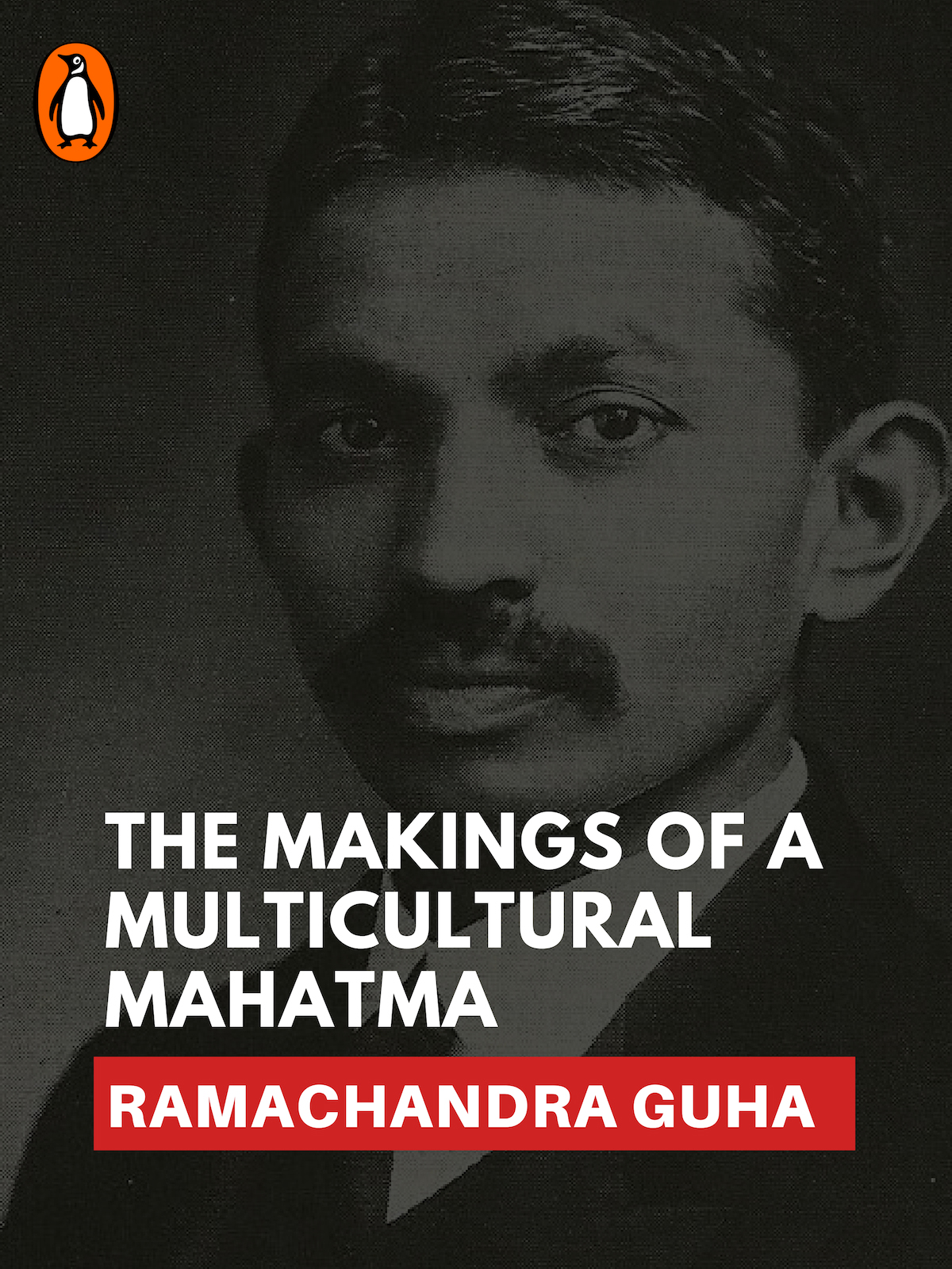 The Makings of a Multicultural Mahatma