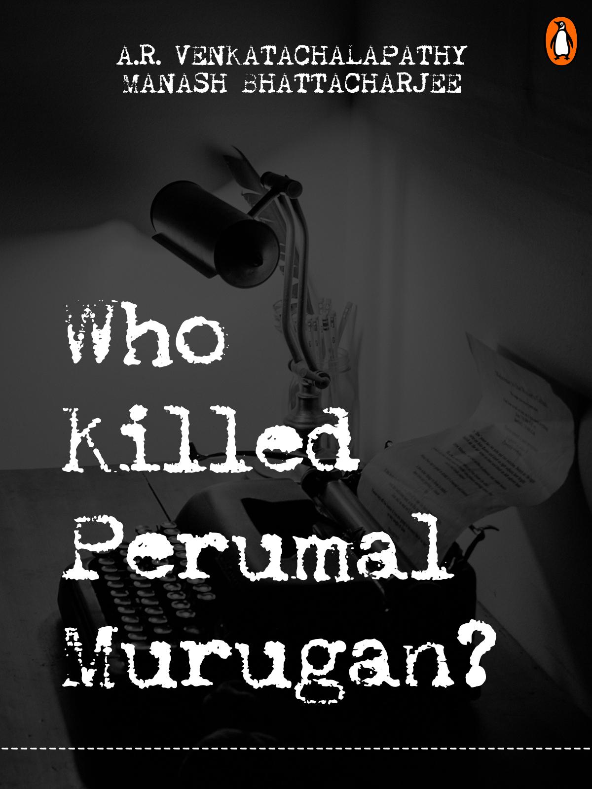 Who Killed Perumal Murugan