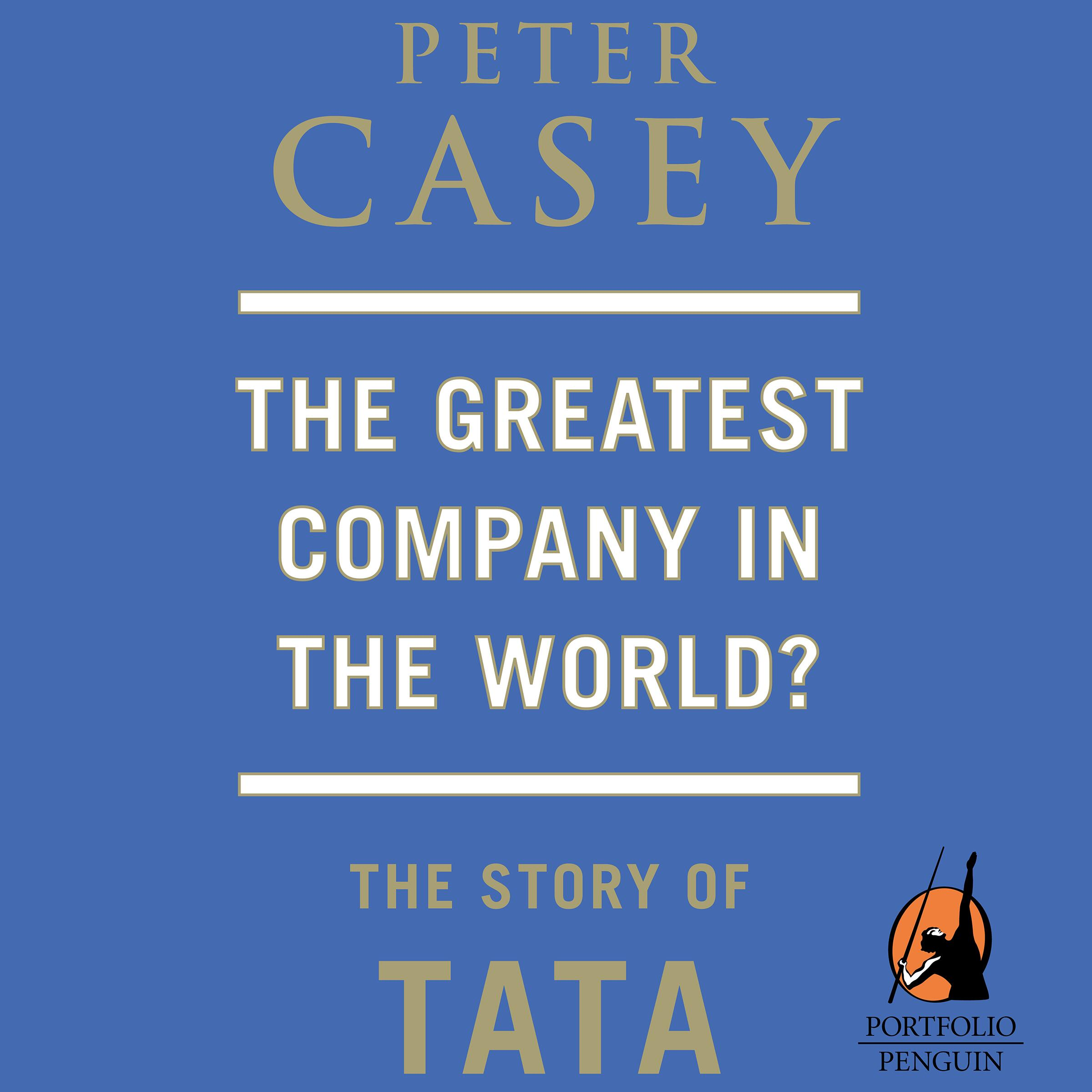 Greatest Company in the World? The Story of Tata, The