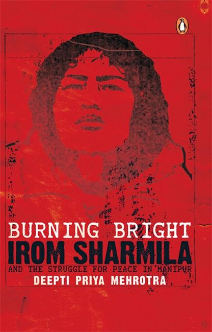 Burning Bright Irom Sharmila