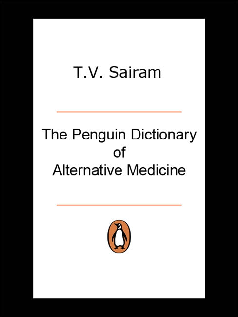 The India Penguin Dictionary Of Alternative Medicine