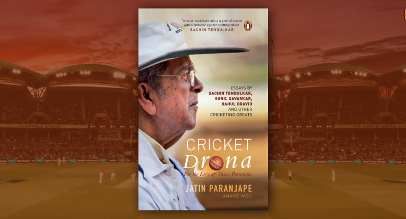 For the Love of Vasoo Paranjape: Cricket Drona and the Batting Legend