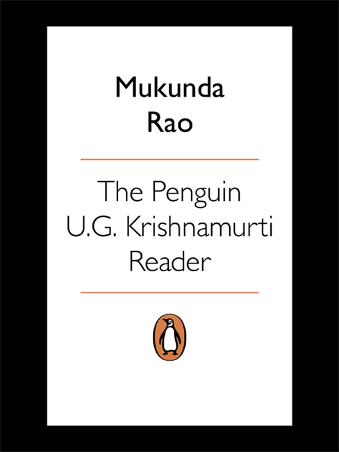 The Penguin U.G. Krishnamurti Reader