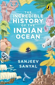 Front cover of The Incredible History of the Indian Ocean
