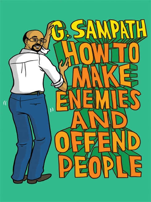 How To Make Enemies And Offend People