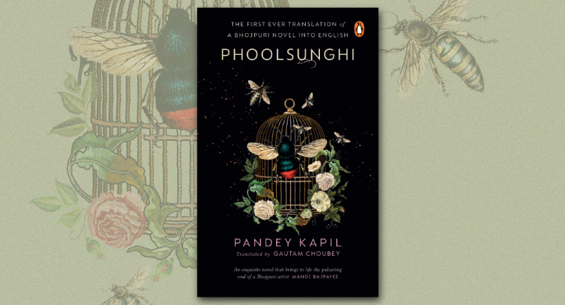 Phoolsunghi: The importance of the first ever translation from Bhojpuri to English