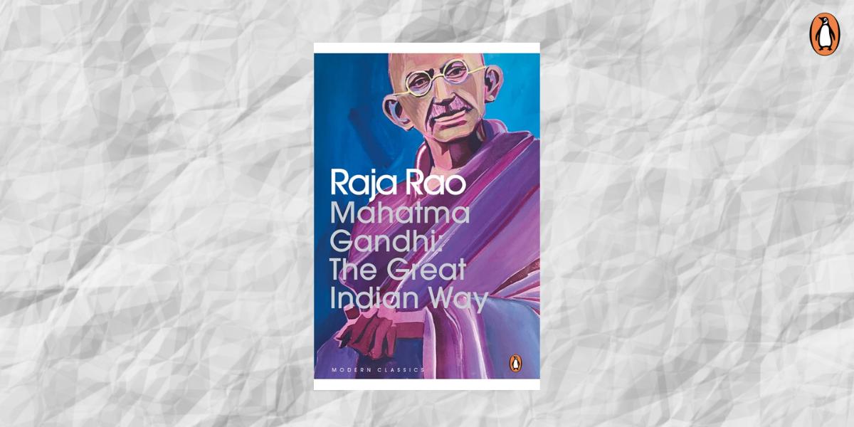 Raja Rao's Gandhi – A life in words