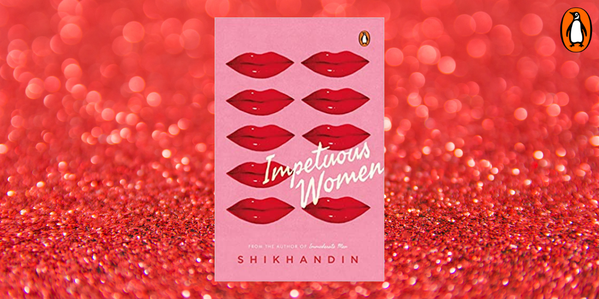 An unforgettable portrait of being impetuous women