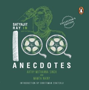 front cover of Satyajit Ray in 100 Anecdotes