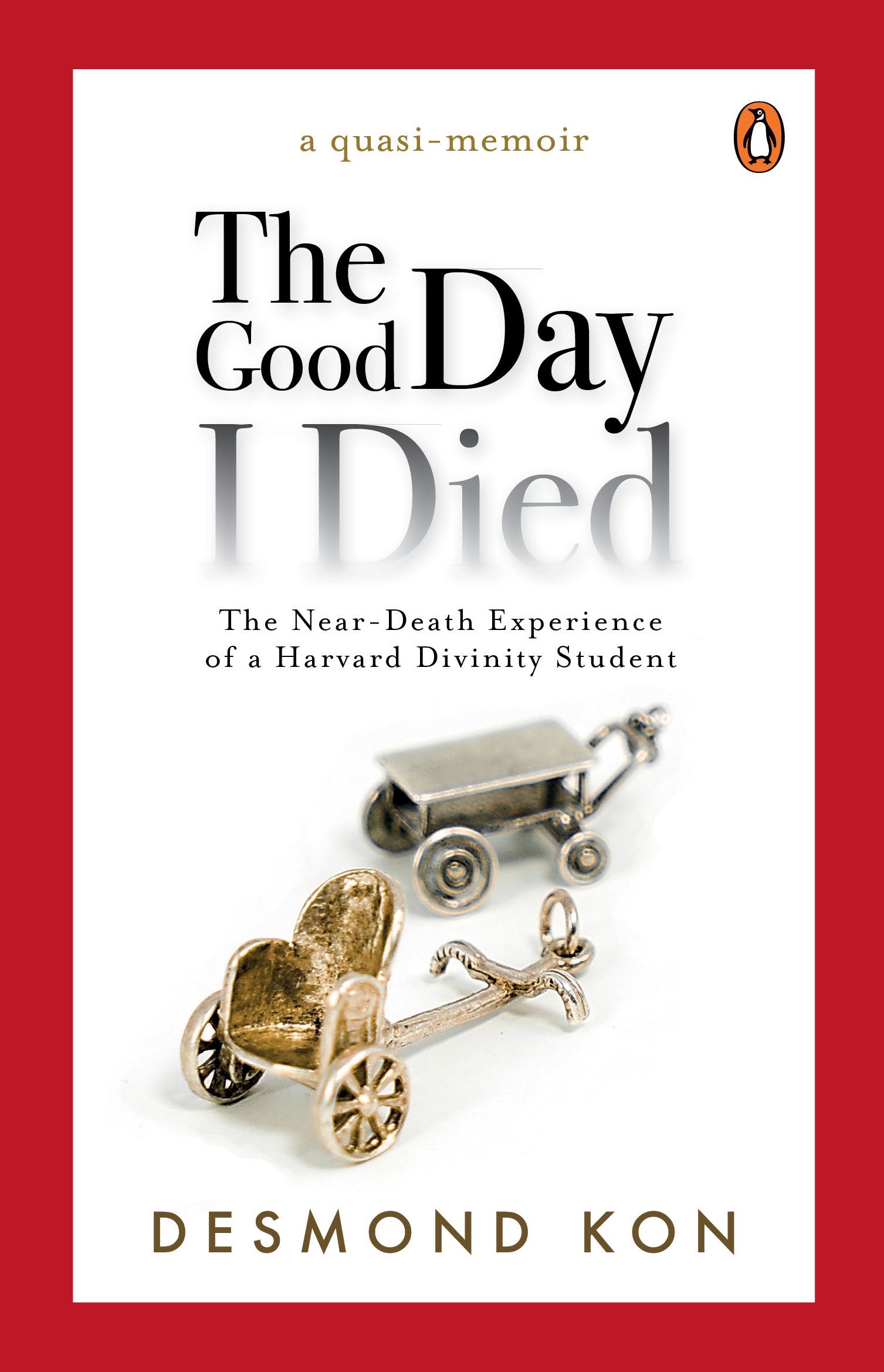The Good Day I Died: The Near-Death Experience of a Harvard Divinity Student