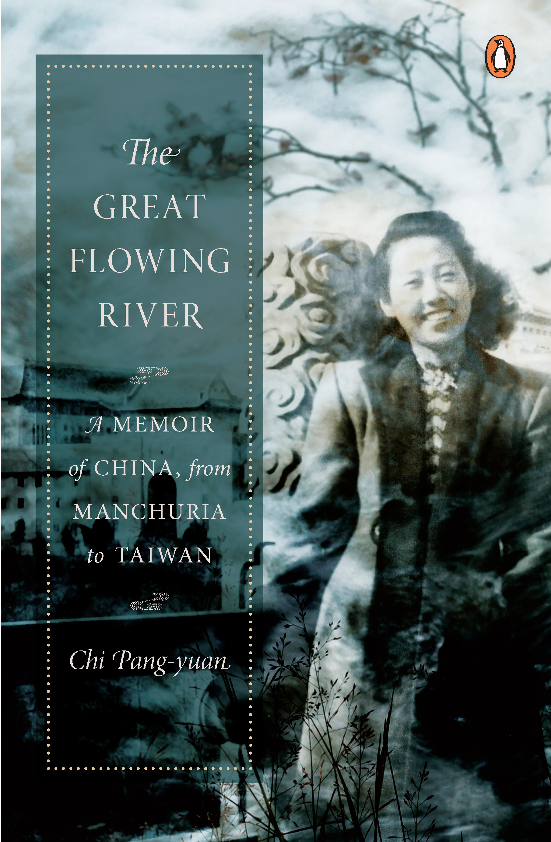 The Great Flowing River: A Memoir of China, from
