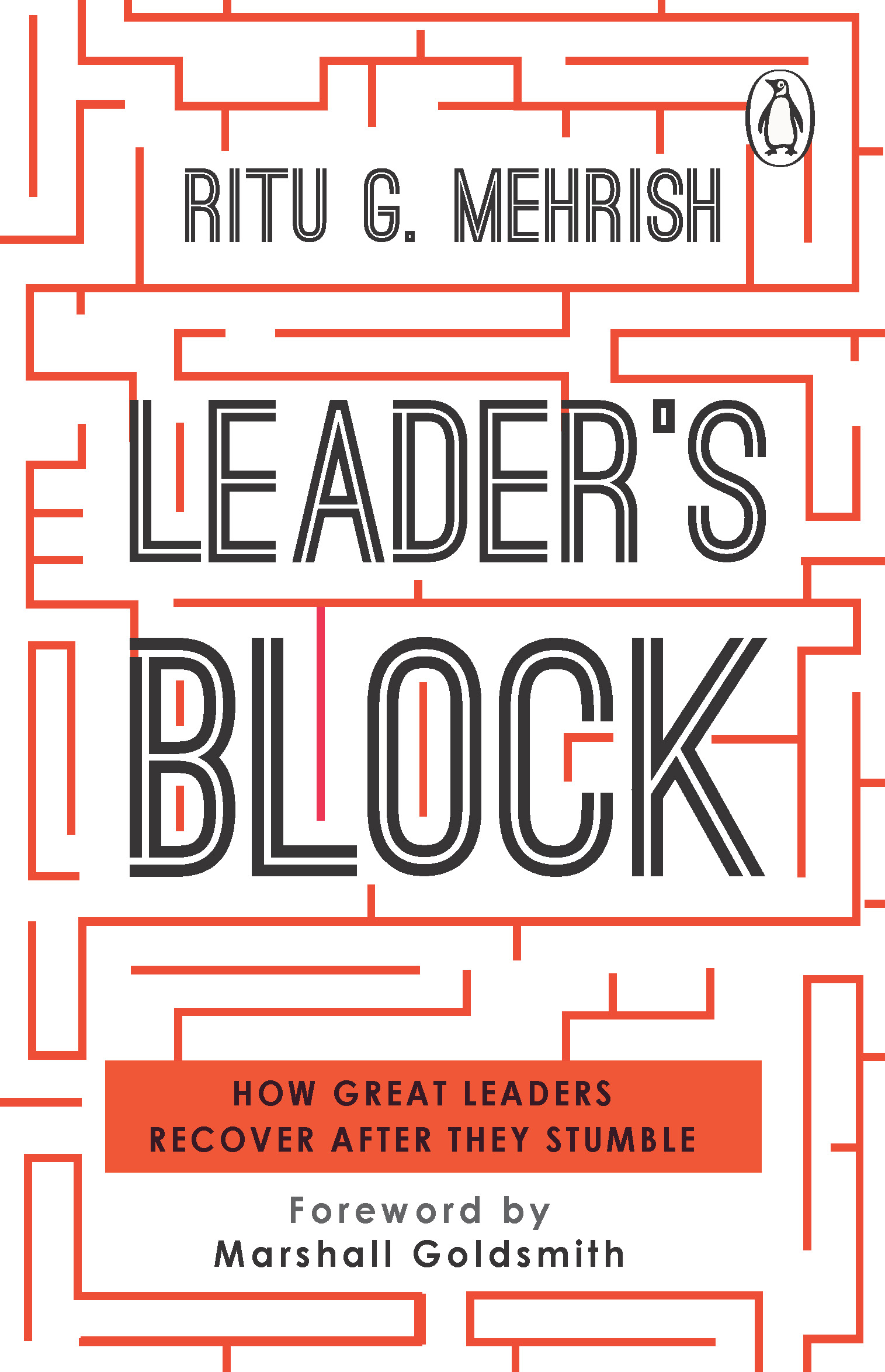 Leader's Block: How Great Leaders Recover After they 