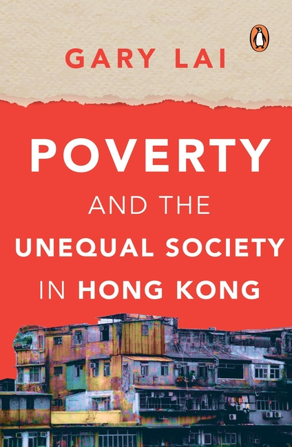 Poverty and the Unequal Society in Hong Kong